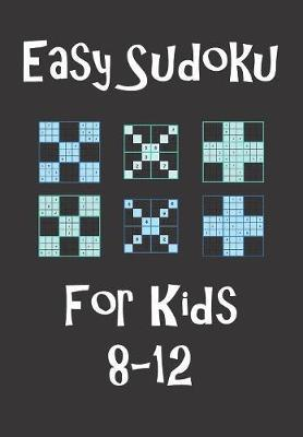 Easy Sudoku For Kids 8-12 by Zeezee Books