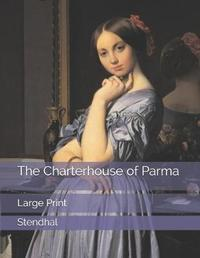 The Charterhouse of Parma by . Stendhal