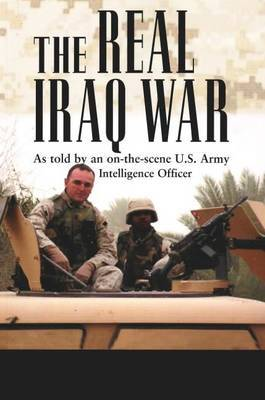 Real Iraq War: As Told by an On-the-Scene U.S. Army Intelligence Officer by Abdalla Ibrahim image