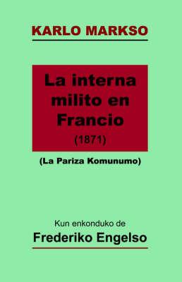 La Interna Milito En Francio (1871) - La Pariza Komunumo (Markso En Esperanto) by Karlo Markso
