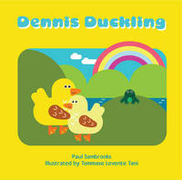 Dennis Duckling by Paul Sambrooks