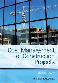 Cost Management of Construction Projects by Donald Towey (Ryder Levett Bucknall MRICS MRICS MRICS MRICS MRICS MRICS MRICS MRICS MRICS MRICS MRICS MRICS MRICS MRICS MRICS MRICS MRICS MRICS MRICS