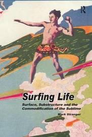 Surfing Life by Mark Stranger