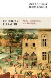 Rethinking Pluralism by Adam B Seligman