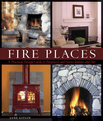 Fire Places by Jane Gitlin