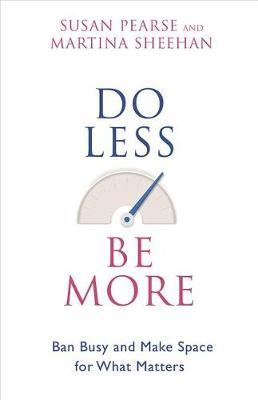 Do Less Be More by Susan Pearse image