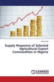 Supply Response of Selected Agricultural Export Commodities in Nigeria by Ebi Bassey