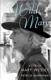 Wild Mary: The Life Of Mary Wesley by Patrick Marnham image