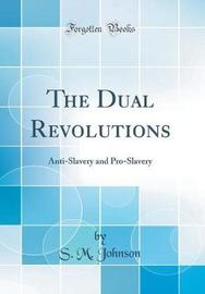 The Dual Revolutions by S M Johnson image