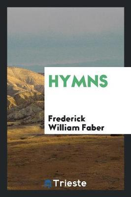 Hymns by Frederick William Faber