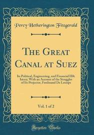 The Great Canal at Suez, Vol. 1 of 2 by Percy Hetherington Fitzgerald image