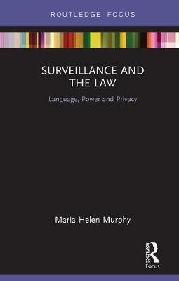 Surveillance and the Law by Maria Helen Murphy