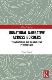 Unnatural Narrative across Borders by Biwu Shang