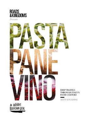 Pasta, Pane, Vino by Matt Goulding