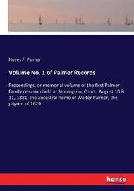Volume No. 1 of Palmer Records by Noyes F Palmer
