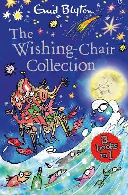 The Wishing-Chair Collection: Three Books of Magical Short Stories in One Bumper Edition! by Enid Blyton
