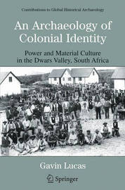 An Archaeology of Colonial Identity by Gavin Lucas