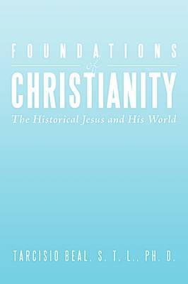 Foundations of Christianity by S. T. L. PH. D. TARCISIO BEAL image