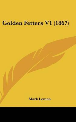 Golden Fetters V1 (1867) by Mark Lemon image