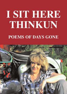 I Sit Here Thinkun by Tina Chamberlain