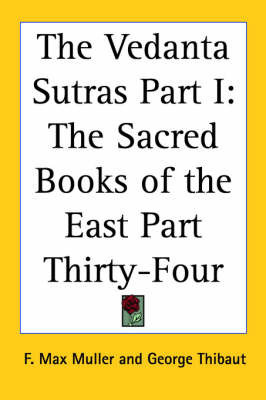 The Vedanta Sutras Part I: The Sacred Books of the East Part Thirty-Four