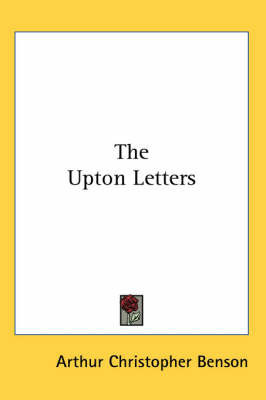 The Upton Letters by Arthur , Christopher Benson