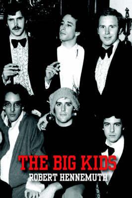 The Big Kids by Robert Hennemuth
