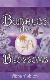 Bubbles and Blossoms by Anna Ashton