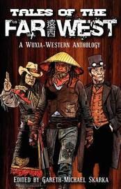 Tales of the Far West by Scott Lynch