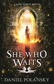 She Who Waits by Daniel Polansky
