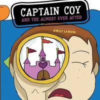Captain Coy and the Almost Ever After by Emily Lemon