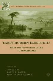 Early Modern Ecostudies by Ivo Kamps