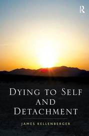 Dying to Self and Detachment by James Kellenberger