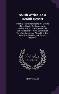 South Africa as a Health Resort by Arthur Fuller image