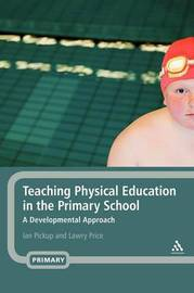Teaching Physical Education in the Primary School by Ian Pickup image