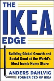 The IKEA Edge: Building Global Growth and Social Good at the World's Most Iconic Home Store by Anders Dahlvig