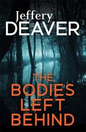The Bodies Left Behind by Jeffery Deaver