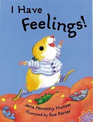I Have Feelings by Jana Novotny Hunter