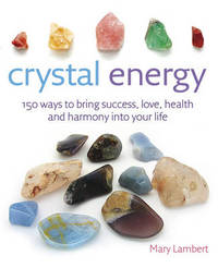 Crystal Energy by Mary Lambert