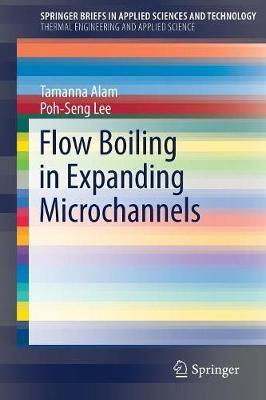 Flow Boiling in Expanding Microchannels by Tamanna Alam