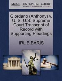 Giordano (Anthony) V. U. S. U.S. Supreme Court Transcript of Record with Supporting Pleadings by Irl B Baris