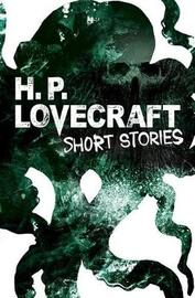 H. P. Lovecraft Short Stories by H.P. Lovecraft