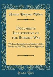 Documents Illustrative of the Burmesi War by Horace Hayman Wilson image