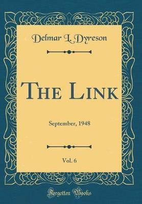 The Link, Vol. 6 by Delmar L Dyreson