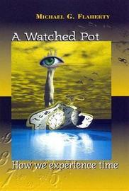 A Watched Pot by Michael G. Flaherty
