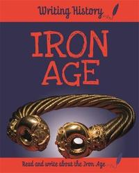 Writing History: Iron Age by Anita Ganeri