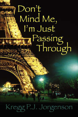 Don't Mind Me, I'm Just Passing Through by Kregg P.J. Jorgenson image