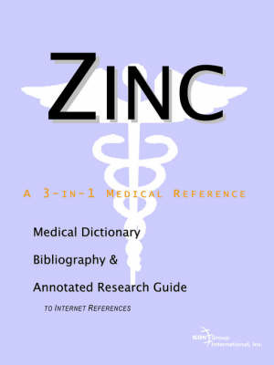 Zinc - A Medical Dictionary, Bibliography, and Annotated Research Guide to Internet References by ICON Health Publications image