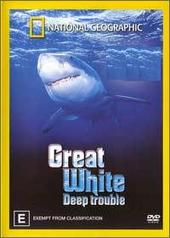 National Geographic - Great White - Deep Trouble on DVD