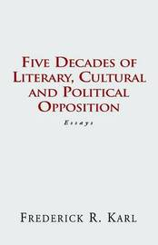 Five Decades of Opposition by Frederick R Karl (New York University. New York University New York University New York University New York University New York University New York Un image